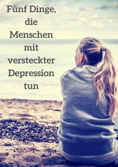 Hier sind fünf Dinge, die Menschen mit versteckter Depression tun #depression #gesundheit #mentalhealth