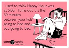 And when my Happy Hour extends later than that, I am a wreck the next day -- ha ha. #parenting #motherhood #funny