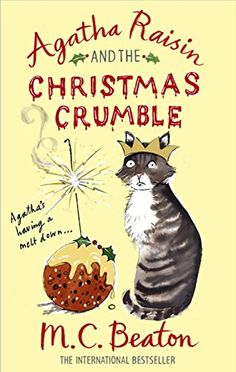 "Read ""Agatha Raisin and the Christmas Crumble"" by M. Beaton available from Rakuten Kobo. The bossy, vain and irresistible Agatha is back in this latest short story. Agatha is spending Christmas at home in the . Christmas Books, Christmas Lunch, Christmas Pudding, Christmas Time, Agatha Raisin Books, Books To Read, My Books, Book Baskets, Mystery Books"