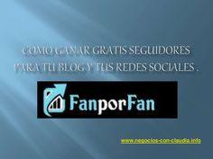 Como Ganar Gratis Seguidores para tu Blog y tus Redes Sociales. by Claudia Ortiz via slideshare