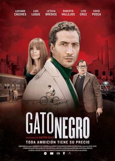 GATO  NEGRO (Argentina, 2014) Director: Gastón Gallo. Elenco: Luis Luque, Luciano Cáceres, Leticia Bredice, Lito Cruz, Favio Posca. #CineArgentino