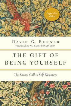 The Gift of Being Yourself - David G Benner, M Basil Pennington - McNally Robinson Booksellers