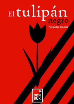 El tulipán negro. Autor: Alejandro Dumas. Books, Movies, Movie Posters, Classic Books, Author, Reading, Libros, Films, Book