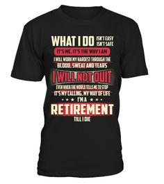 Retirement - What I Do