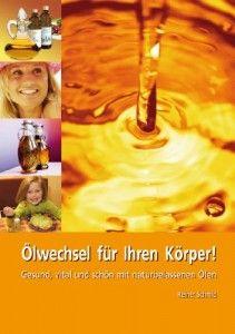 Ernährung 7: Öle und Fette – Inhaltsstoffe, Verarbeitung und Verwendung