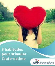 3 habitudes pour stimuler l'auto-estime Nous allons vous #présenter 3 habitudes qui nourrissent #sainement notre auto-estime, ce qui est essentiel pour qu'un esprit #fonctionne bien. #Emotions