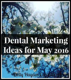 Dental Marketing Ideas for May Spring Marketing Ideas - Betty Hayden Consulting Dental Marketing Ideas