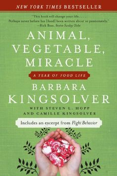 Animal, Vegetable, Miracle ($1.99 Kindle, B, Kobo), by Barbara Kingsolver [HarperCollins], is practically the bible of the local food movement.