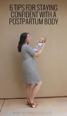 6 Tips for Staying Confident with a Postpartum Body! I absolutely loved this post. A great read for any new mom