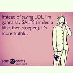SALTS instead of LOL