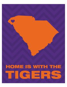 Custom 8x10 Digital  Print - Home is with the Tigers -  Clemson University - Pick your School on Etsy, $6.50