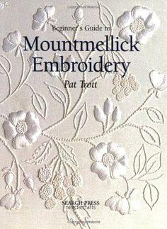 Beginner's Guide to Mountmellick Embroidery (Beginner's Guide to Needlecraft) by Pat Trott http://www.amazon.com/dp/085532919X/ref=cm_sw_r_pi_dp_W1E6vb0G8MDW8