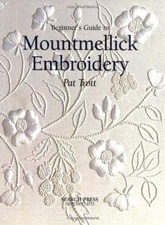 Beginner's Guide to Mountmellick Embroidery Beginner's Guide to Needlecraft: Amazon.de: Pat Trott: Fremdsprachige Bücher