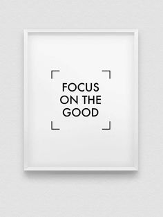 focus on the good print // positive thinking print // inspirational print // black and white home decor // stay positive wall decor Framed Quotes, Wall Art Quotes, Strong Quotes, Mom Quotes, Quote Prints, Wall Prints, White Home Decor, Black Decor, Typography