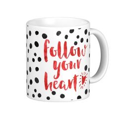 Follow Your Heart Quote Basic White Mug
