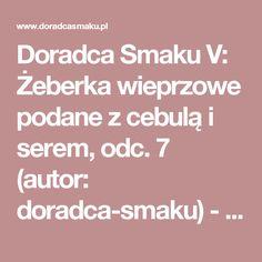 Doradca Smaku V:  Żeberka wieprzowe podane z cebulą i serem, odc. 7 (autor: doradca-smaku) - DoradcaSmaku.pl