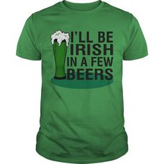 I'LL BE IRISH IN A FEW BEERS #name #beginB #holiday #gift #ideas #Popular #Everything #Videos #Shop #Animals #pets #Architecture #Art #Cars #motorcycles #Celebrities #DIY #crafts #Design #Education #Entertainment #Food #drink #Gardening #Geek #Hair #beauty #Health #fitness #History #Holidays #events #Home decor #Humor #Illustrations #posters #Kids #parenting #Men #Outdoors #Photography #Products #Quotes #Science #nature #Sports #Tattoos #Technology #Travel #Weddings #Women