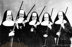 The Vatican City Rifle Team, Nuns With Guns 1937. The Vatican decided that Nuns with Guns wasn't a good image for the Catholic Church, so the Vatican Women's Rifle Team was disbanded in February, 1938. Sister Juliette (far right),left to join the French resistance as a sharpshooter. She was credited with the assassination of several Nazi officials & awarded the Médaille Militaire.