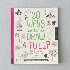 """20 Ways to Draw a Tulip #shopterrain """" Find inspiration for springtime sketches in this cheerful volume for budding artists, filled with tips on drawing a garden full of flowers."""""""