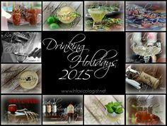Drinking Holidays 2015: It's a good day when there's a holiday. Where there's a holiday rest assured there is a shot, drink or cocktail to pair with it.