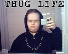 16 People Who Didn't Choose The Thug Life, The Thug Life Chose Them