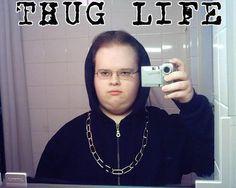 16 People Who Didn't Choose The Thug Life, The Thug Life Chose Them