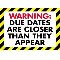 Warning: Due Dates are Closer Than They Appear Great for the classroom! Positive Character Traits, Classroom Posters, Classroom Ideas, Classroom Signs, Future Classroom, Teacher Posters, School Posters, Art Classroom, Due Date