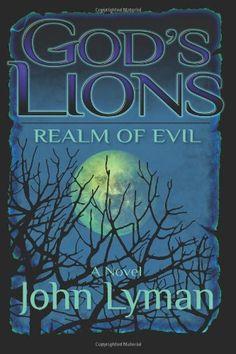 God's Lions - Realm of Evil by John Lyman,http://www.amazon.com/dp/1493552597/ref=cm_sw_r_pi_dp_-hVttb0TP0073MZZ