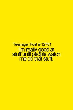 Teenager post - so true, my math teacher thought i was dumb all of sixth grade because he kept on watching my work