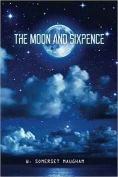Amazon.com: The Moon and Sixpence (9781512381771): W. Somerset Maugham: Books