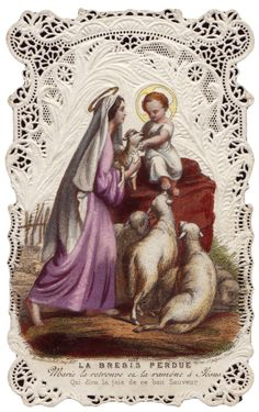 Devotion to the Virgin is the Religion of the Heart THE LOST SHEEP Mary finds her and returns her to Jesus. Who can express the jo. Catholic Prayers, Catholic Art, Catholic Saints, Religious Art, The Lost Sheep, Vintage Holy Cards, Religion Catolica, Religious Pictures, Blessed Mother Mary