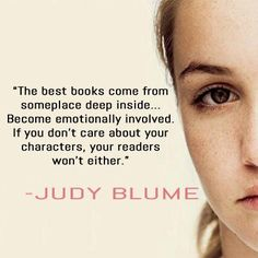 """""""The best books come from someplace deep inside..."""" - Judy Blume #quotes #writing"""