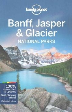 Lonely Planet Banff, Jasper & Glacier National Parks (Paperback)