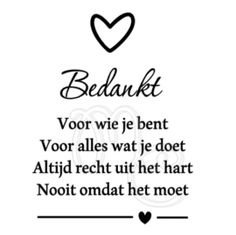 Bedankt voor wie je bent My Beautiful Friend, Beautiful Words, Thanking Someone, Zentangle, Dutch Quotes, Cute Love Quotes, Good Morning Quotes, Wise Words, Texts
