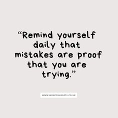 Inspirational Quotes Inspirational Quotes Motivation – Remind yourself daily that mistakes are proof that you are trying. Mistakes allow us to grow. Try Quotes, Reminder Quotes, Quotes For Kids, Daily Quotes, Words Quotes, Quotes To Live By, Life Quotes, Quotes Motivation, Grow Up Quotes