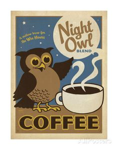 Night Owl Blend Coffee Posters by Anderson Design Group at AllPosters.com