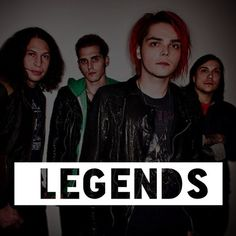 legends / my chemical romance