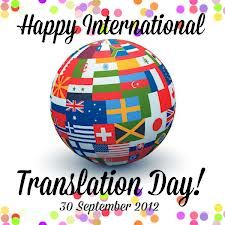 Sept. 30th: Happy International Translation Day! Celebrated every year on September 30th on the feast of St. Jerome, the Bible translator who is considered the patron saint of translators. (It appears Bill O'reilly is now gunning for his job). The celebrations have been promoted by FIT (the International Federation of Translators) ever since it was set up in 1953. With globalization the need for translators is becoming more essential.