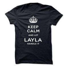 Keep Calm And Let LAYLA Handle It - #cute gift #gift girl. BUY-TODAY => https://www.sunfrog.com/Automotive/Keep-Calm-And-Let-LAYLA-Handle-It-aeynu.html?68278