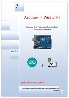 Arduino PDF: Arduino + Pure Data Manual Arduino, Arduino Pdf, Arduino Circuit, Pure Data, Arduino Shield, Tech Hacks, Cnc Router, Pure Products, Raspberry