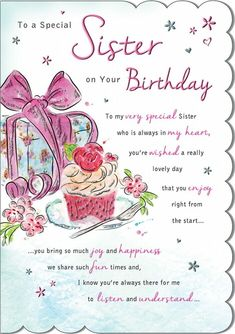 """- Designed by Regal Publishing. """"To A Special SISTER. - Love and Wishes Card Range. - Supplied By Herbys Gifts. Birthday Greetings For Sister, Happy Birthday Wishes Cards, Sister Birthday Quotes, Birthday Wishes Quotes, Birthday Gifts For Sister, Happy Birthday Images, Happy Birthday Funny, Sister Quotes, Happy Birthdays"""