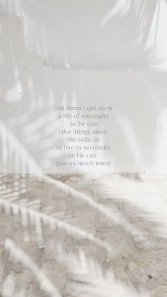 God doesn't call us to a life of surrender so He can take things away, he calls us to live in surrender so he can give us much more.