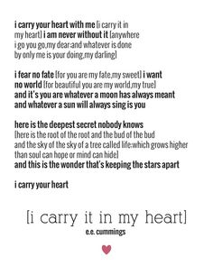 E.E. cummings - I Carry Your Heart  Great love poem!