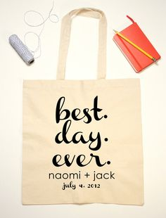 Tote Bag Wedding Favor Best Day Ever Quote by jackandjillwedding