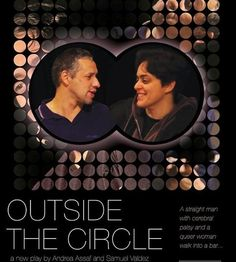 OUTSIDE THE CIRCLE, a new play by Andrea Assaf and Samuel Valdez, examines the nature of love, and what happens to love when we internalize society's phobias.