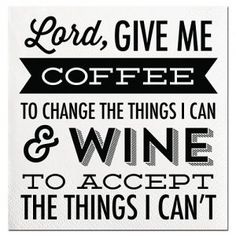 Beverage Napkin - Lord, Give me coffee to change the things I can and wine to accept the things I can't.