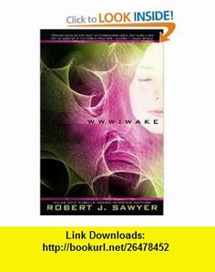 WWW Wake Robert J. Sawyer , ISBN-10: 0441016790  ,  , ASIN: B002YNS11Q , tutorials , pdf , ebook , torrent , downloads , rapidshare , filesonic , hotfile , megaupload , fileserve