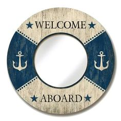 A fun accent to add to any room in your home, this large diameter Welcome Aboard round mirror with images created from artist Suzanne Nicoll, has been recreated into a nautical life ring themed mirror. Nautical Wall Mirrors, Nautical Bathrooms, Nautical Signs, Nautical Home, Vintage Nautical Decor, Nautical Bedding, Nautical Cards, Nautical Style, Mirrors For Sale
