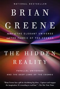 """""""The Hidden Reality:  Parallel Universes and the Deep Laws of the Cosmos.""""  Author:  Brian Greene."""
