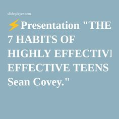 "⚡Presentation ""THE 7 HABITS OF HIGHLY EFFECTIVE TEENS Sean Covey."""